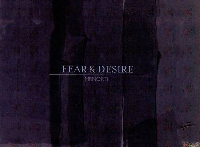 mrnorth fear and desire
